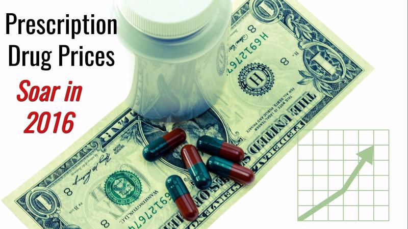Prescription Drug Prices Soared Out Of Control In 2016