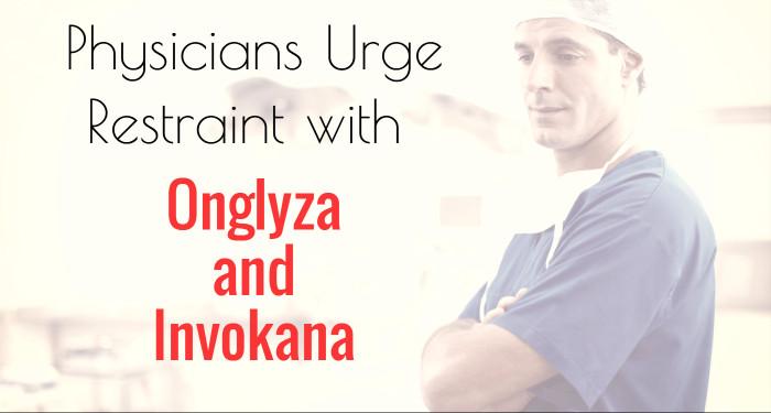 ACP Advice Aims To Cut Reliance On Onglyza And Invokana